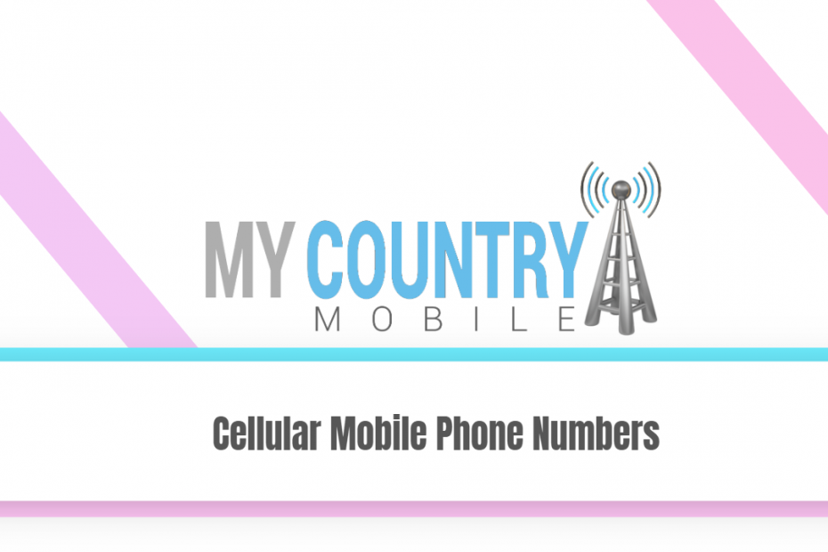 Cellular Mobile Phone Numbers - My Country Mobile