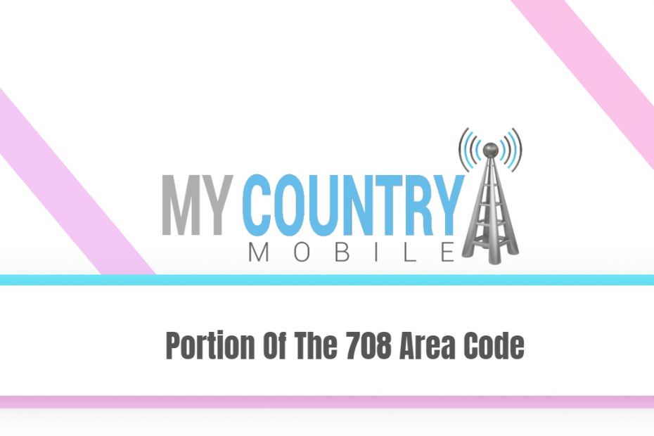 Portion Of The 708 Area Code - My Country Mobile