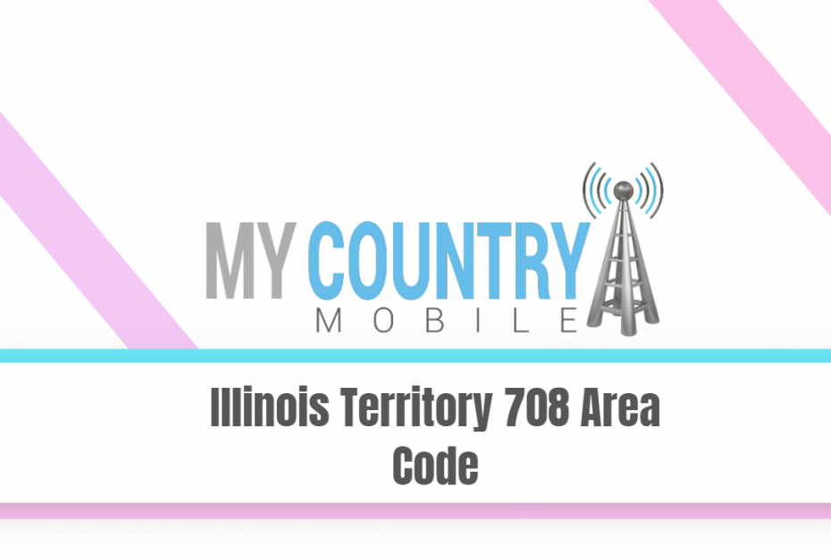 Illinois Territory 708 Area Code - My Country Mobile