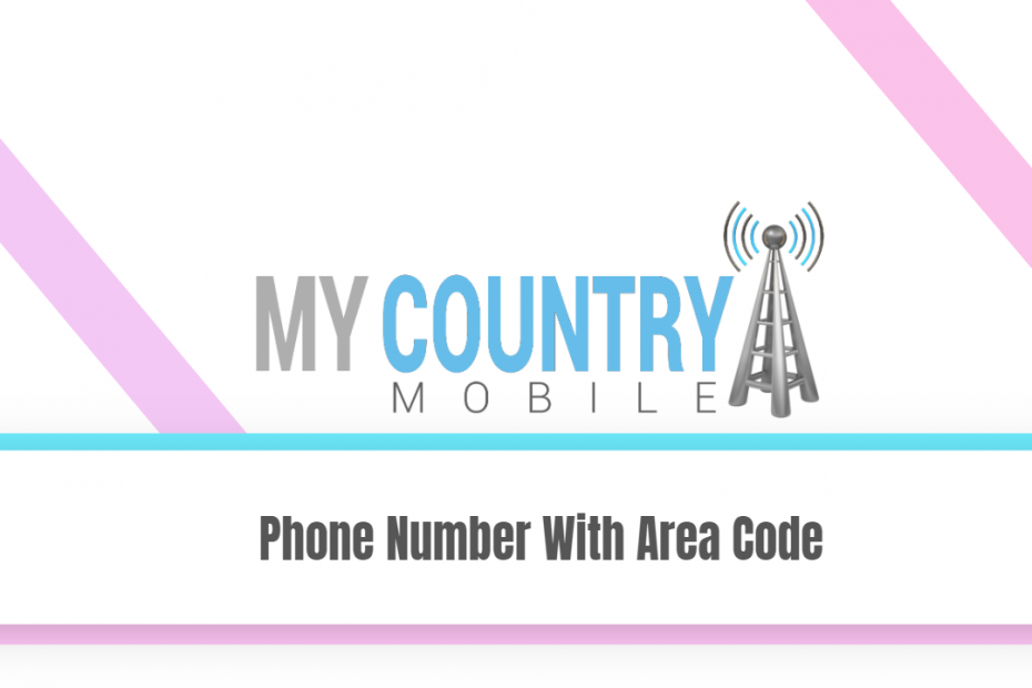 Phone Number With Area Code - My Country Mobile