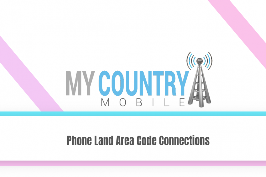 Phone Land Area Code Connections - My Country Mobile
