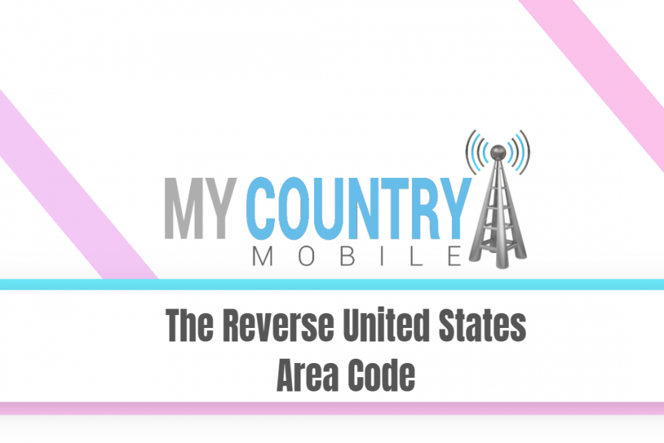 The Reverse United States Area Code - My Country Mobile